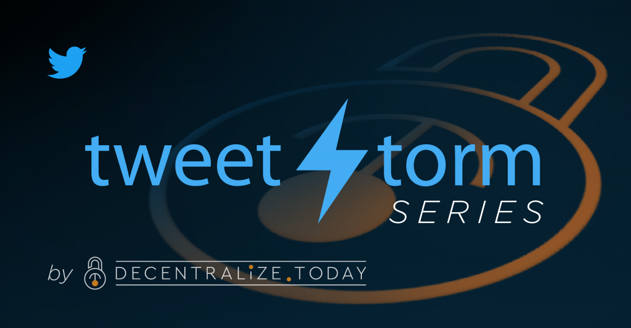 Tweetstorm Series : The Hottest Bitcoin Tech Developments Today