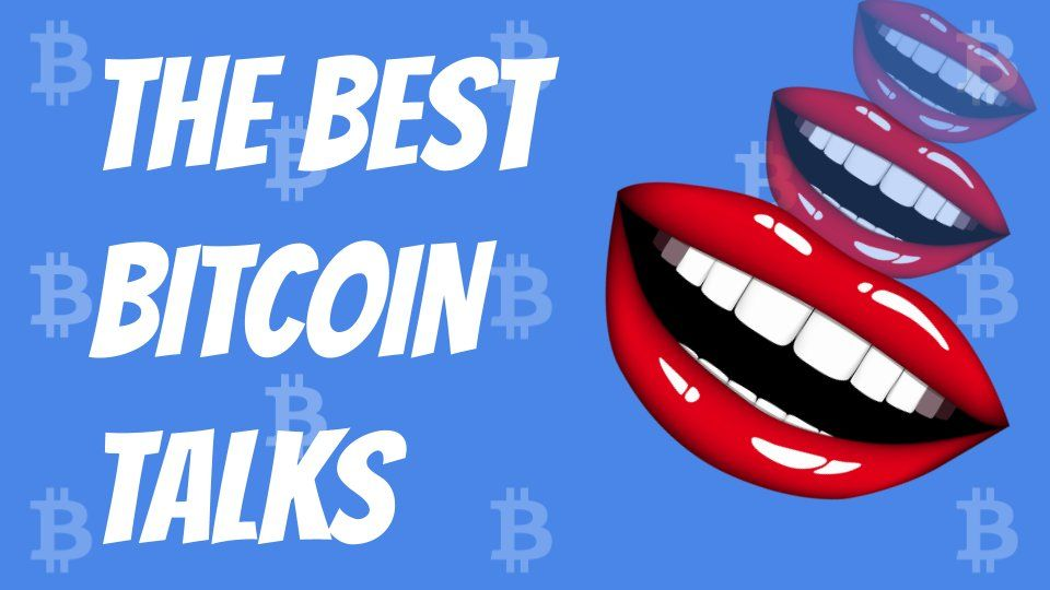 Best Bitcoin Talks